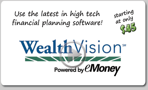 Wealth Vision: Use the latest in financial planning software.